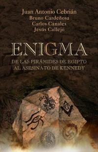 Enigma. De las pirámides de Egipto al asesinato de Kennedy