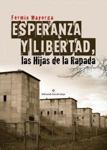 Esperanza y libertad. las hijas de la rapada