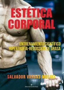 Estética Corporal. Entrenamiento Científico Hipertrofia-Reducción de Grasa