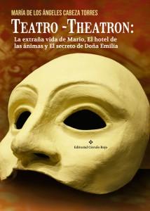 Teatro - Theatron. La extraña vida de Mario, El hotel de las ánimas y El secreto de Doña Emilia