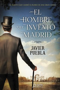 El hombre que inventó Madrid