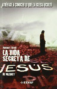 La Vida Secreta De Jesus De Nazaret